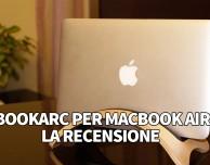 BookArc per MacBook – La recensione di SlideToMac