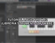 Tutorial Logic Pro X – #2 (Libreria strumenti software) [VIDEO]