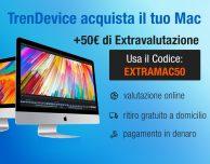 Volete vendere il vostro Mac? TrenDevice lo acquista con Extravalutazione fino al 28 Febbraio