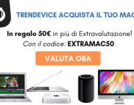 TrenDevice acquista il vostro Mac e vi regala 50€ in più di Extravalutazione!